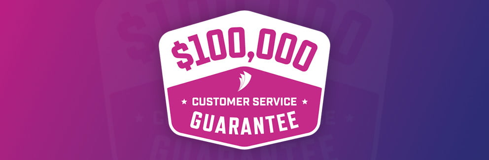 $100,000 customer service guarantee